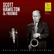 Scott Hamilton (geb. 1954): And Friends (Natural Sound Recording) (180g) (Limited Edition), LP