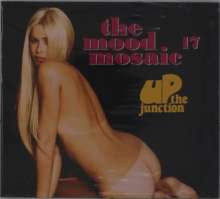 The Mood Mosaic 17: Up The Junction, CD