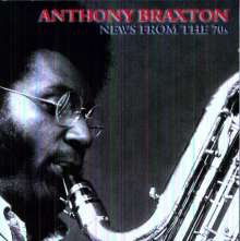 Anthony Braxton (geb. 1945): New From The 70s, CD