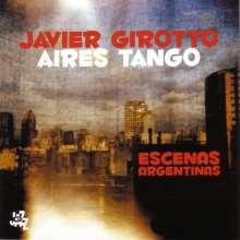 Javier Girotto (geb. 1965): Escenas Argentinas, CD