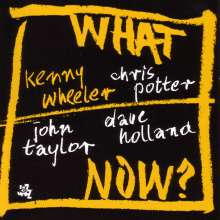 Kenny Wheeler (1930-2014): What Now?, CD