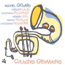 Michel Godard (geb. 1960): Cousins Germains, CD