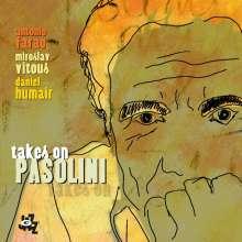 Antonio Farao, Miroslav Vitous & Daniel Humair: Takes On Pasolini, CD