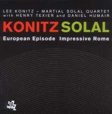 Lee Konitz & Martial Solal: European Episode/Impressive Rome, 2 CDs