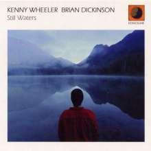 Kenny Wheeler & Brian Dickinson: Still Waters, CD