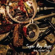 Sugar Ray Dogs: Dirty Kitchen Songs, CD
