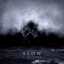 Slow: V-Oceans, LP