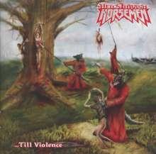 Hell's Thrash Horsemen: ... Till Violence, CD