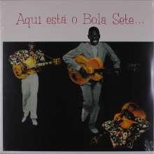 Bola Sete (1923-1987): Aqui Esta O Bola Sete (180g), LP