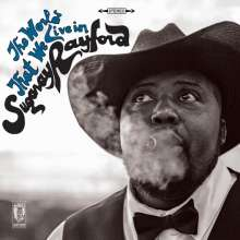 Sugaray Rayford: The World That We Live In, CD
