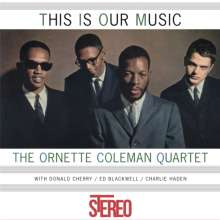 Ornette Coleman (1930-2015): This Is Our Music, LP