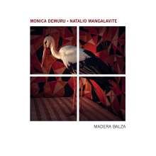 Monica Demuru & Natalio Mangalavite: Madera Balza, CD
