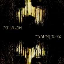 Dee Calhoun: Go To The Devil, CD