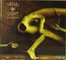 Vessel Of Light: Woodshed (Explicit), CD
