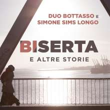 Duo Bottasso E Simone Sims Longo: Biserta E Altre Storie, CD