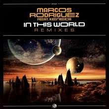 Marcos Rodriguez feat. Keneida: In this World-Remixes, LP