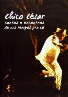 Chico Cesar: Cantos E Encontros De Uns Temp, DVD