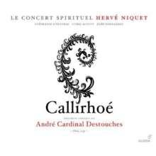 Andre Cardinal Destouches (1672-1749): Callirhoé, 2 CDs