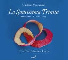 Gaetano Veneziano (1665-1716): La Santissima Trinita (Oratorium, Neapel 1693), CD