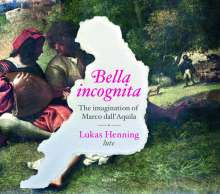 """Marco dall'Aquila (1480-1544): Lautenwerke - """"Bella incognita"""", CD"""