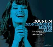 Claudio Monteverdi (1567-1643): 'Round M - Monteverdi meets Jazz, CD