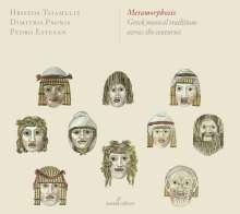 Metamorphosis - Greek musical traditions across the centuries, CD