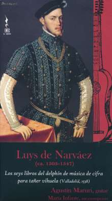 Luys de Narvaez (1500-1555): Los Seis Libros Del Delphin De Musica, 2 CDs