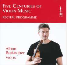 Alban Beikircher/Andreini: Five Centuries of Violin Music, CD