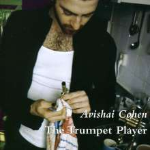 Avishai Cohen (Trumpet) (geb. 1978): The Trumpet Player, CD