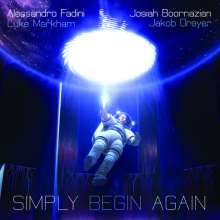 Alessandro Fadini & Josiah Boornazian: Simply Begin Again, CD