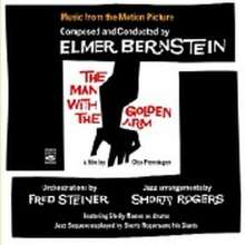 Elmer Bernstein (1922-2004): Filmmusik: The Man With The Golden Arm, CD