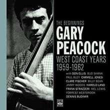 Gary Peacock (1935-2020): The Beginnings: West Coast Years 1959 - 1962, CD