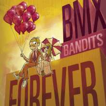 BMX Bandits: BMX Bandits Forever (Limited-Numbered-Edition), LP
