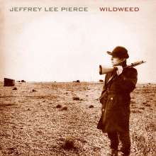 Jeffrey Lee Pierce: Wildweed, LP