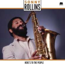 Sonny Rollins (geb. 1930): Here's To The People (180g) (Limited-Edition), LP