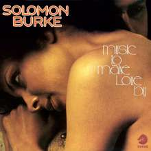 Solomon Burke: Music To Make Love By, CD