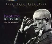 Paquito D'Rivera (geb. 1948): The Lost Sessions, CD