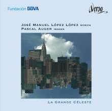 """Jose Manuel Lopez Lopez (geb. 1956): Werke """"La Grande Celeste"""", 1 CD und 1 DVD"""