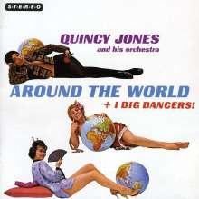 Quincy Jones (geb. 1933): Around The World + I Dig Dancers!, CD