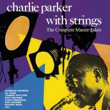 Charlie Parker (1920-1955): With Strings: The Complete Master Takes, CD