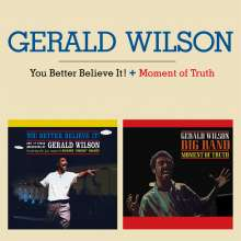 Gerald Wilson (1918-2014): You Better Believe It! / Moment Of Truth, CD