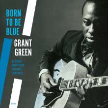 Grant Green (1931-1979): Born To Be Blue (remastered) (180g) (Limited Edition), LP