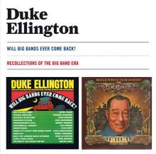Duke Ellington (1899-1974): Will Big Bands Ever Come Back / Recollections Of The Big Band Era, CD