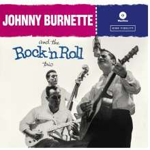 Johnny Burnette: The Rock'n Roll Trio (180g) (Limited Edition) (+ 4 Bonustracks), LP