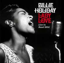 Billie Holiday (1915-1959): Lady Love: Live In Basel 1954 + Bonus, CD