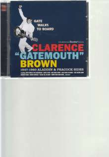 "Clarence ""Gatemouth"" Brown: Gate Walks To Board: 1947 - 1960 Aladdin & Peacock Sides, CD"
