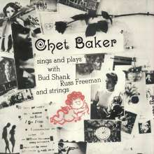 Chet Baker (1929-1988): Sings And Plays With Bud Shank, Ross Freeman And Strings (180g) (Limited Edition) +1 Bonus Track, LP