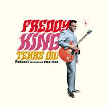Freddie King: Texas Oil-Federal Recordings,1960-62 (180g) (Limited-Edition), LP