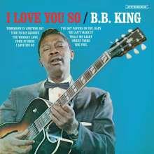 B.B. King: I Love You So (180g) (Limited Edition) (+2 Bonustracks), LP