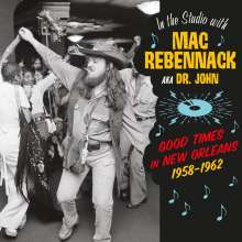 Dr. John: In The Studio With Mac Rebennack (Aka Dr. John) - Good Times In New Orleans 1958-1962 (180g) (Limited-Edition), LP